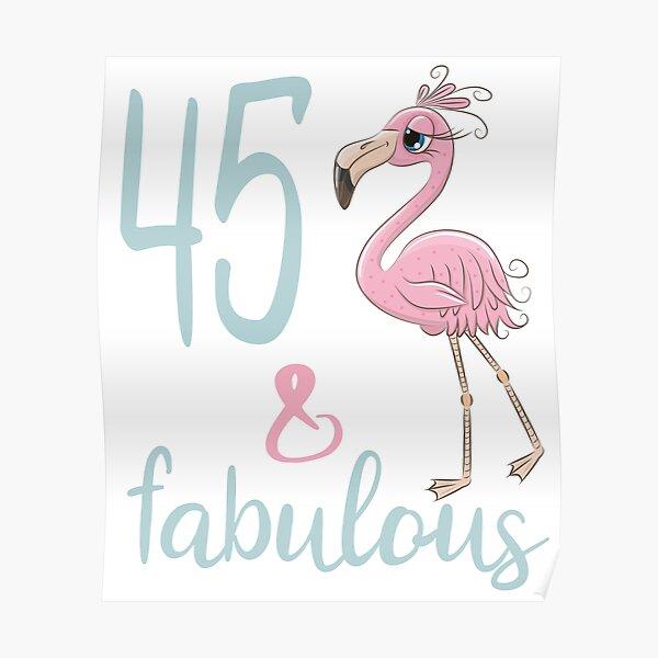 Flamingo fabuloso de 45 años para mujer Regalo de cumpleaños número 45 Lindo traje de fiesta de cumpleaños Póster