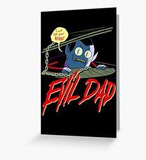 Evil Dad Greeting Card