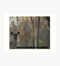 Deer Is Proud of his Forest! Art Print