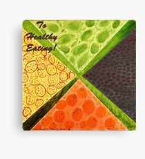To Healthy Eating! Canvas Print