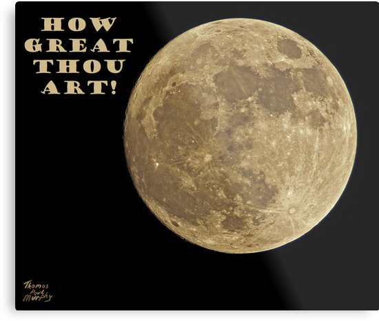 HOW GREAT THOU ART! by Thomas Murphy
