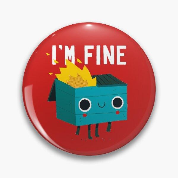 Dumpster Is Fine Pin