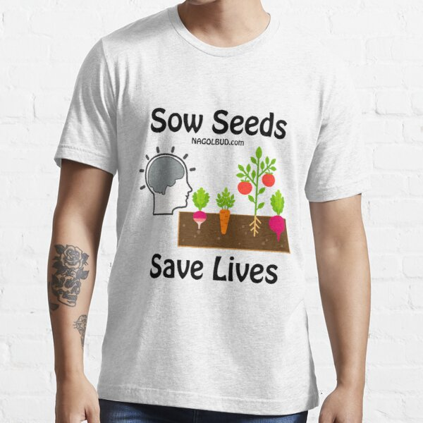 Sow Seeds, Save Lives Essential T-Shirt