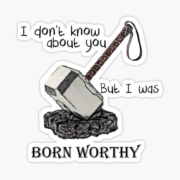 Born worthy Sticker