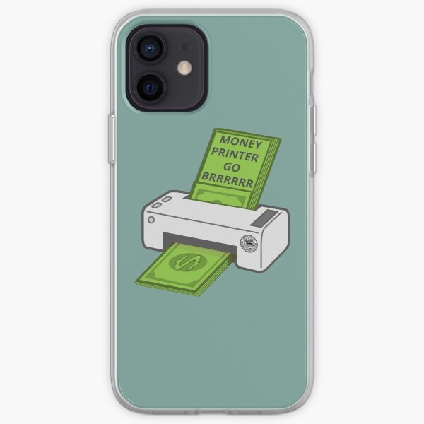 Money Printer Go Brrrrrr iPhone Soft Case