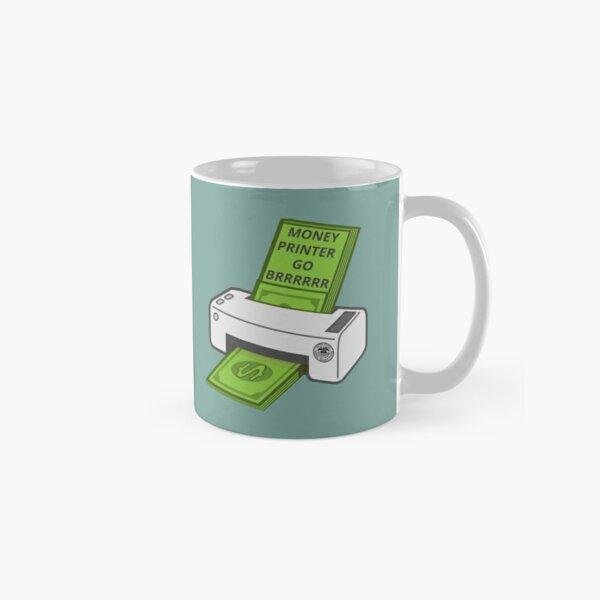 Money Printer Go Brrrrrr Classic Mug
