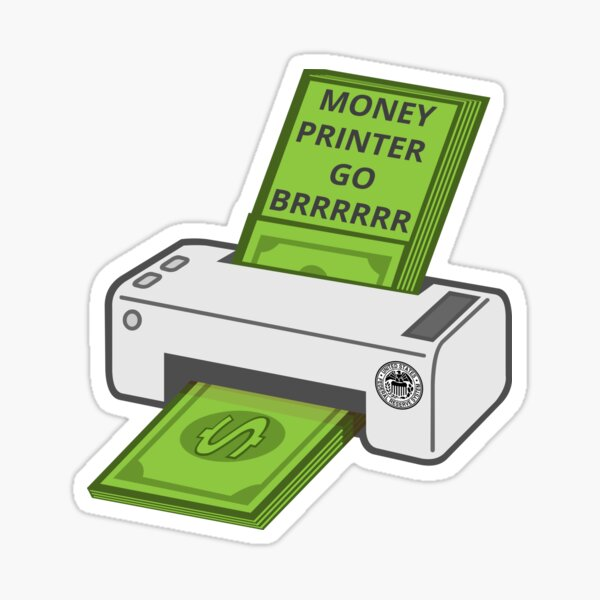 Money Printer Go Brrrrrr Sticker