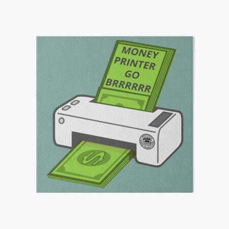 Money Printer Go Brrrrrr Art Board Print