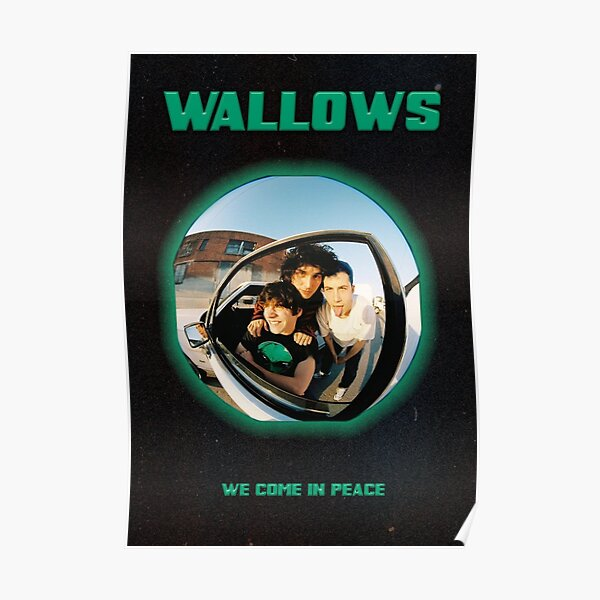 WALLOWS COME IN PEACE Poster
