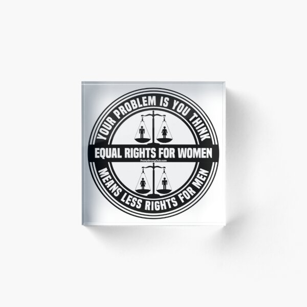 Equal Rights For Women Acrylic Block