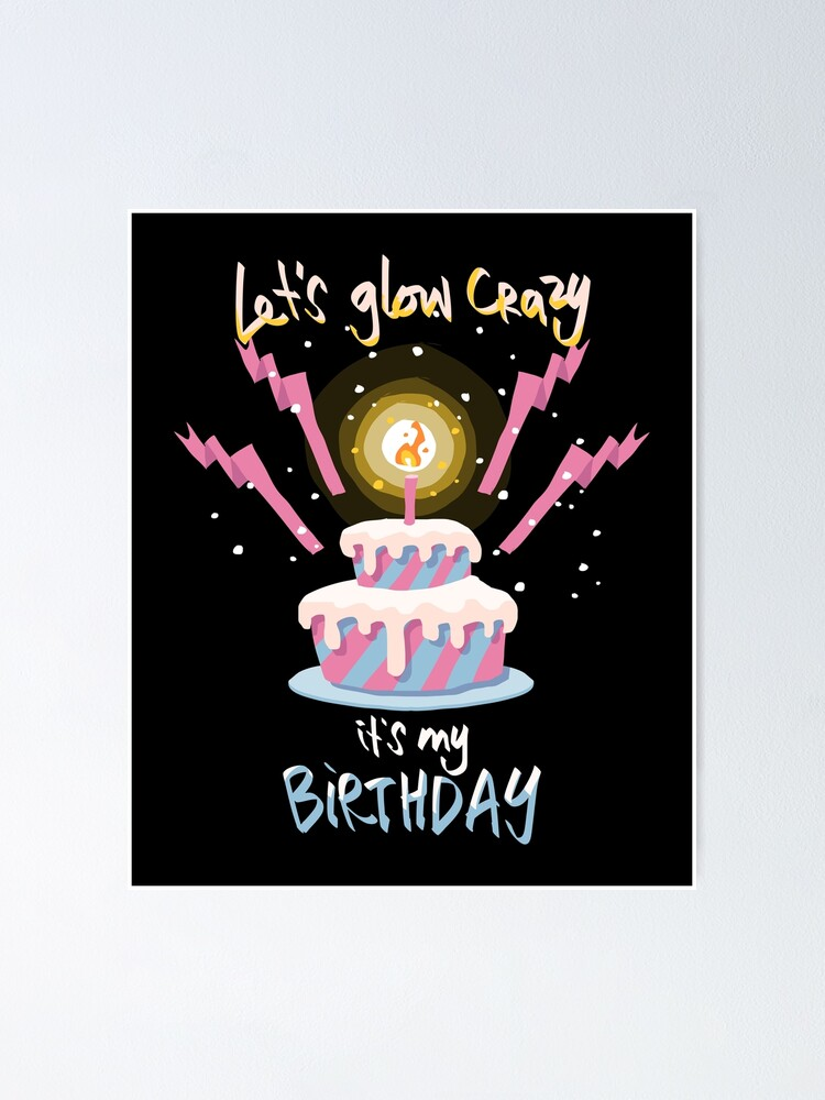Tremendous Lets Glow Crazy Its My Birthday Glow Party Graphic Poster By Personalised Birthday Cards Petedlily Jamesorg