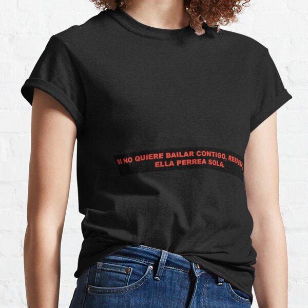 Ella Perrea Sola Bad Bunny Camiseta clásica