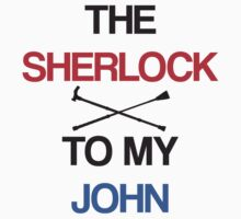The Sherlock To My John