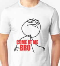 COME AT ME BRO MEME! T-Shirt