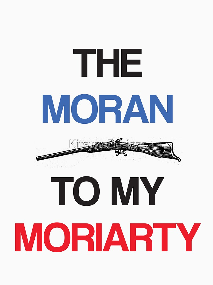 The Moran To My Moriarty by KitsuneDesigns