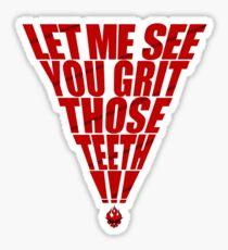 GRIT THOSE TEETH! Sticker