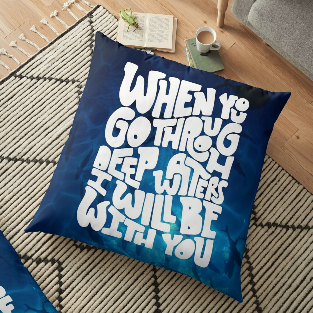 Through deep waters God is with you Floor Pillow