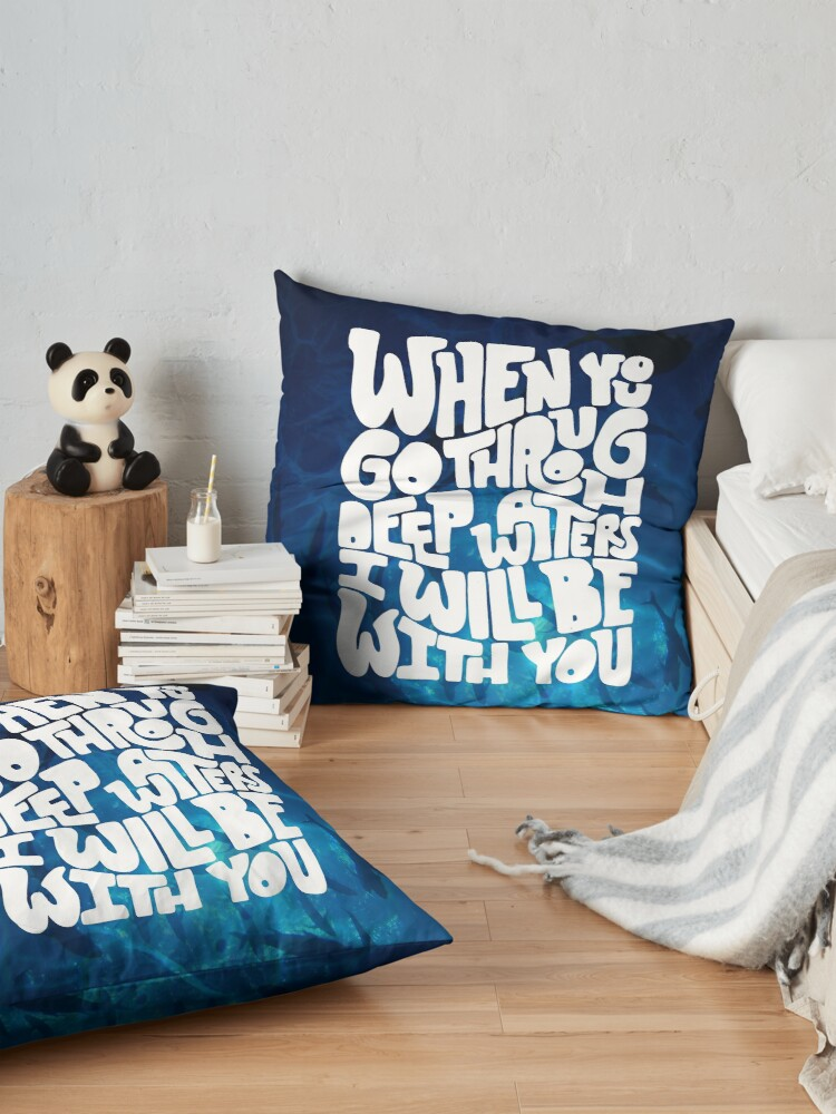 Alternate view of Through deep waters God is with you Floor Pillow