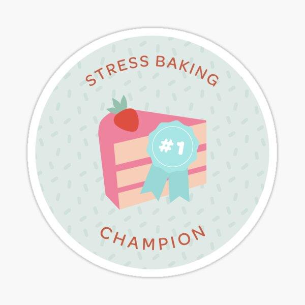 Stress Baking Champion Sticker