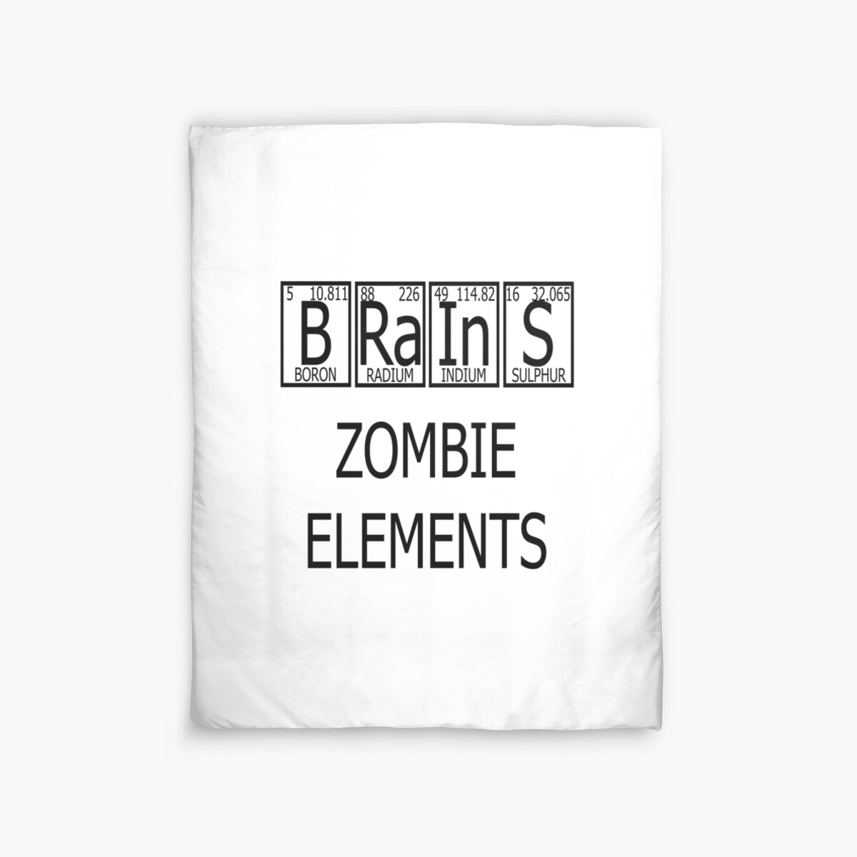 Brains zombie elements periodic table duvet covers by raineon brains zombie elements periodic table by raineon gamestrikefo Images