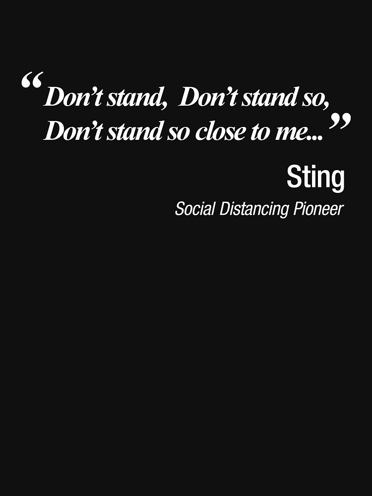 Don't Stand So Close To Me.  Social distancing by NearTheKnuckle