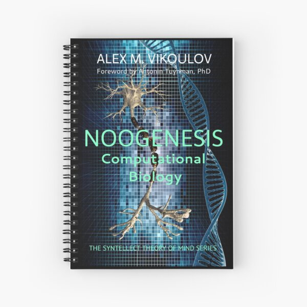 NOOGENESIS: Computational Biology by Alex M. Vikoulov Spiral Notebook