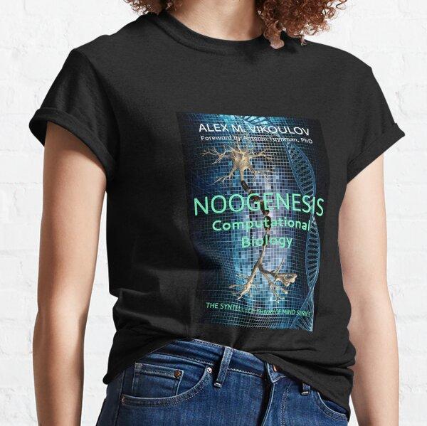NOOGENESIS: Computational Biology by Alex M. Vikoulov Classic T-Shirt