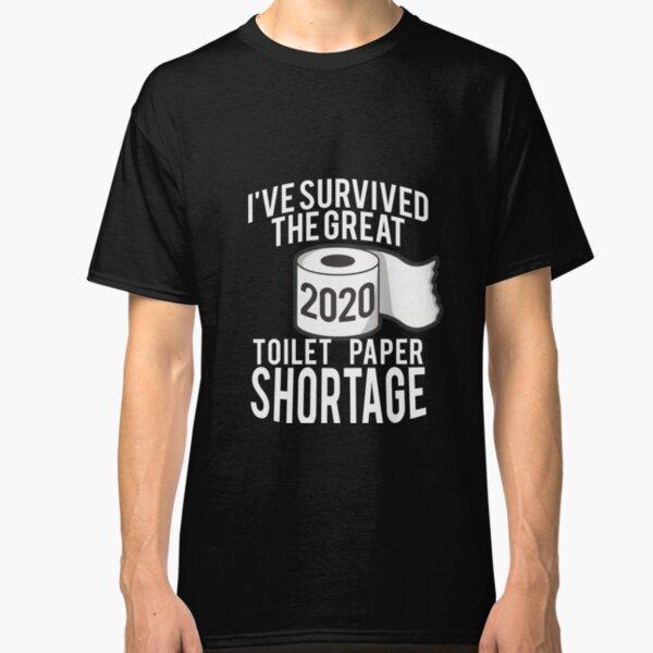 Toilet Paper Shortage 2020 - Quarantine Shirt - Toilet Paper Shirt, Quarantine Birthday Shirt, Social Distancing Birthday Tshirt, Funny Quarantine Bday Shirt Coronavirus Covid-19 Slim Fit T-Shirt Classic T-Shirt