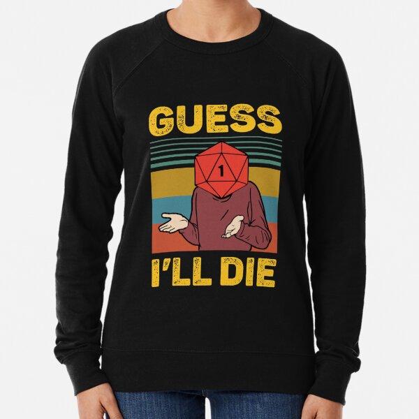 Guess I'll Die D20 Vintage Funny DnD Tabletop Lightweight Sweatshirt