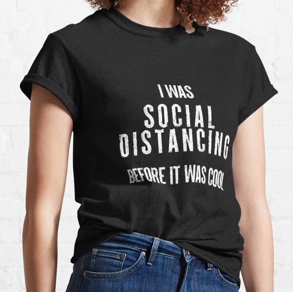 Social distancing, quarantine, quarantine shirt, social distancing shirt, introvert shirt, work from home, wfh shirt, wash your hands Funny Quarantine Bday Shirt Coronavirus Covid-19 Slim Fit T-Shirt Classic T-Shirt