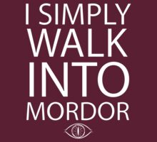 I simply walk into Mordor