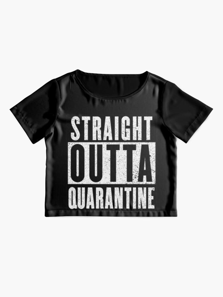 Alternate view of Straight Outta Quarantine Positive Outcome Corona Virus Social Distancing Chiffon Top