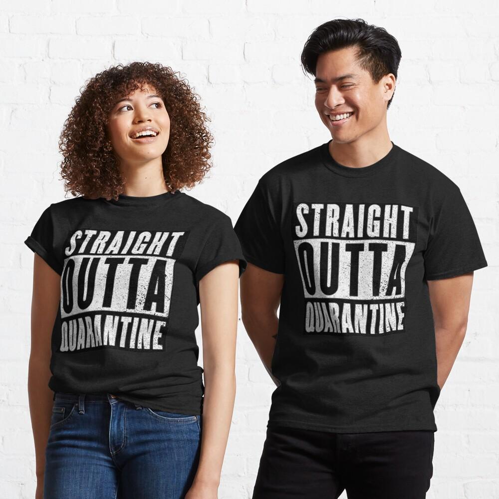 Straight Outta Quarantine Positive Outcome Corona Virus Social Distancing Classic T-Shirt