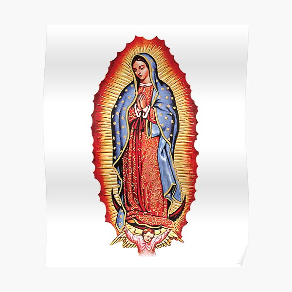 Our Lady of Guadalupe Virgin Mary Poster
