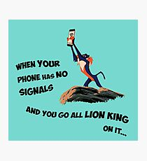 Go Lion King on it Photographic Print