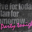 Live. Plan. Party #Priorities by integralapparel