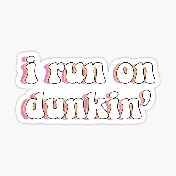 I run on dunkin sticker Sticker