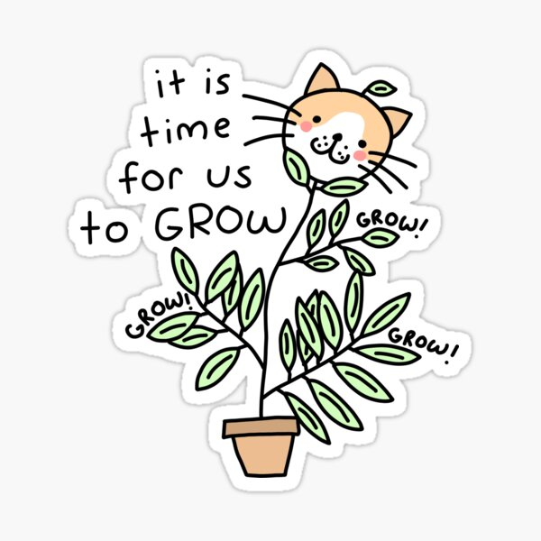 time to grow Sticker