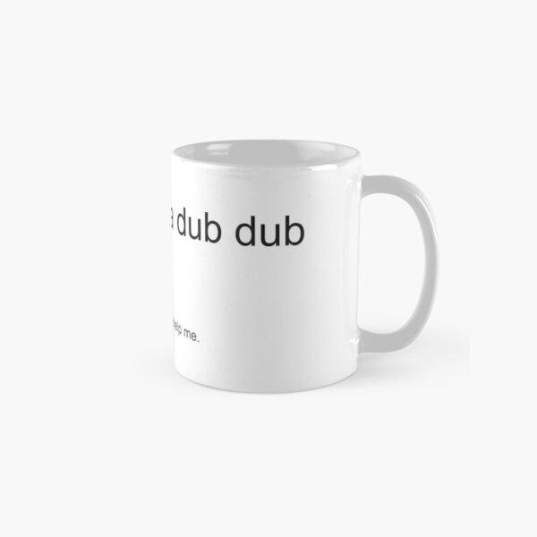 Wubba Lubba Dub Dub - Definition Classic Mug