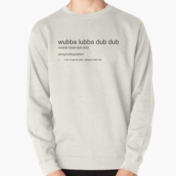 Wubba Lubba Dub Dub - Definition Pullover Sweatshirt