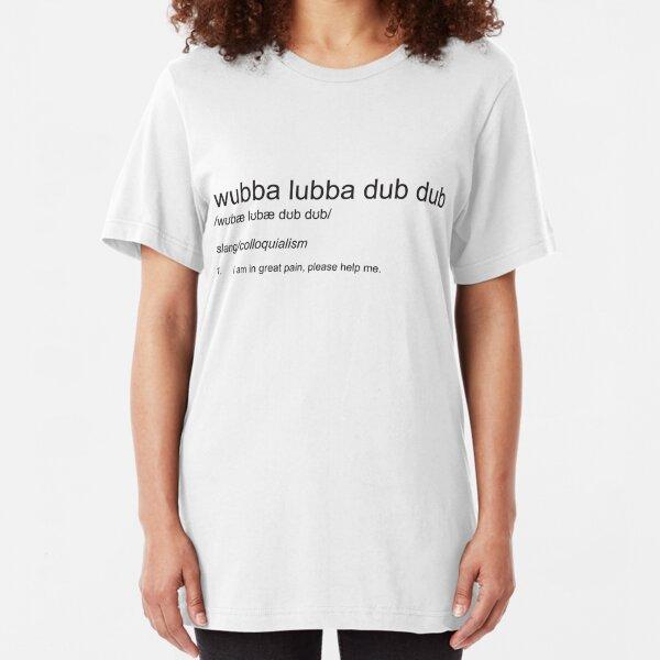 Wubba Lubba Dub Dub - Definition Slim Fit T-Shirt