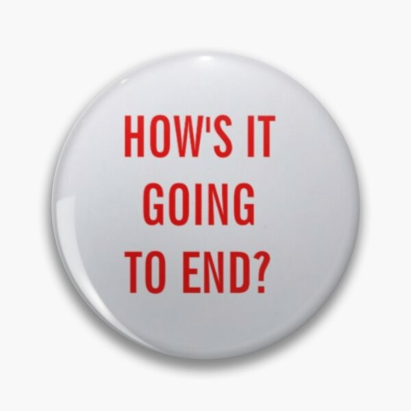 How's it going to end? - Truman Show Button Pin