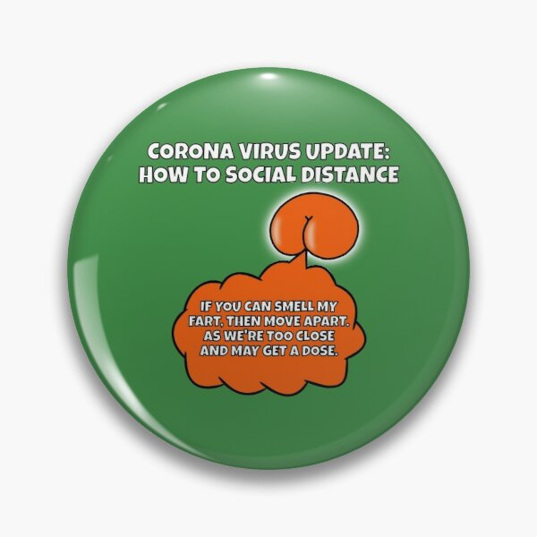 Corona Virus - How to make sure people keep their Social Distance from you. Pin