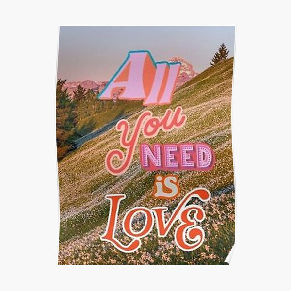 All You Need Is Love Collage Poster