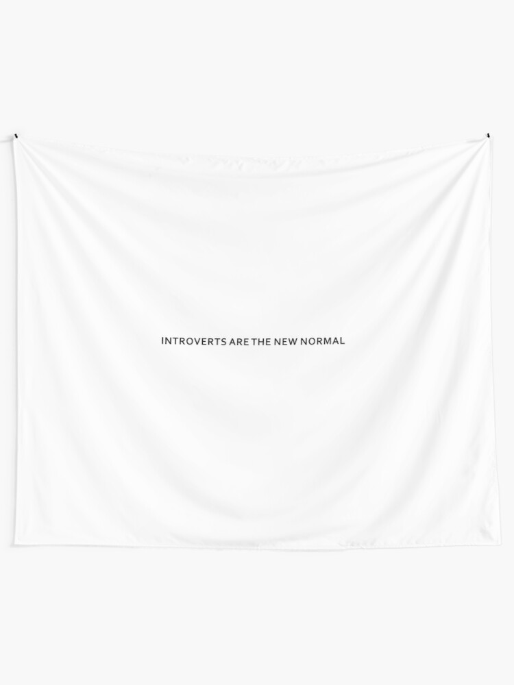 Introverts Are The New Normal Humor Minimalism Tapestry By