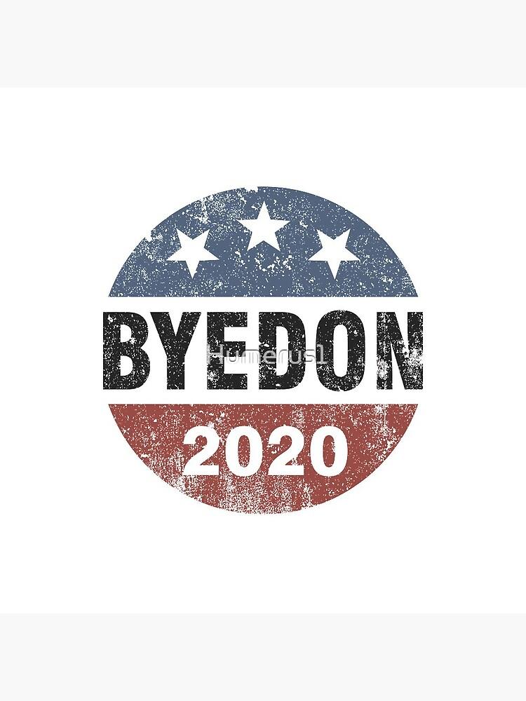 ByeDon 2020 Bye Don Vintage Funny Joe Biden  by Humerus1