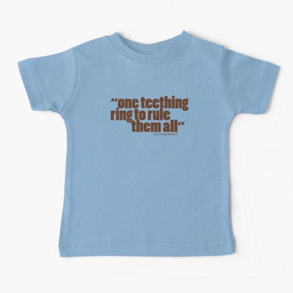 'one teething ring...' Baby T-Shirt