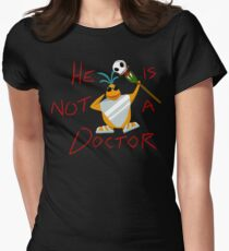 He is not a doctor T-Shirt
