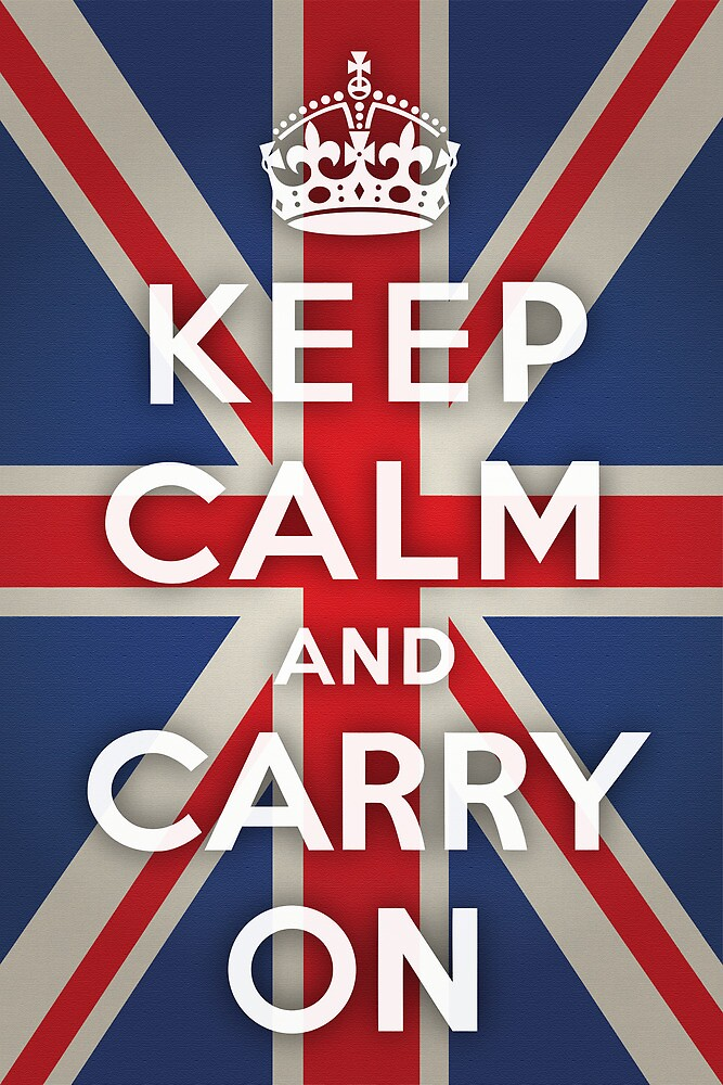 Quot Keep Calm And Carry On Union Jack Background Quot By Jeff