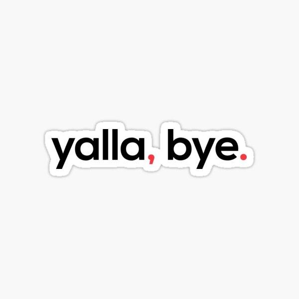 Yalla, Bye. Sticker